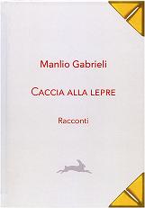 """Presentazione  del libro """"Caccia alla lepre"""" di Manlio Gabrieli"""
